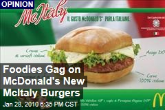 Foodies Gag on McDonald's New McItaly Burgers