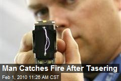Man Catches Fire After Tasering