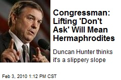 Congressman: Lifting 'Don't Ask' Will Mean Hermaphrodites