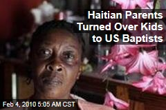 Haitian Parents Turned Over Kids to US Baptists
