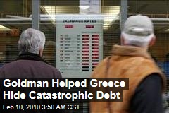 Goldman Helped Greece Hide Catastrophic Debt