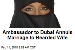 Ambassador to Dubai Annuls Marriage to Bearded Wife