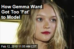 How Gemma Ward Got Too 'Fat' to Model