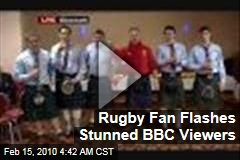 Rugby Fan Flashes Stunned BBC Viewers