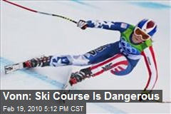 Vonn: Ski Course Is Dangerous