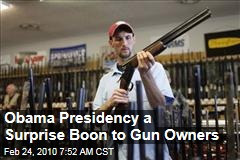 Obama Presidency a Surprise Boon to Gun Owners