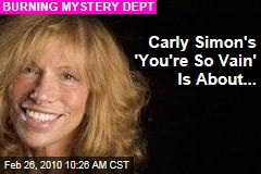 Carly Simon's 'You're So Vain' Is About...