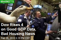 Dow Rises 4 on Good GDP Data, Bad Housing News