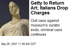 Getty to Return Art; Italians Drop Charges