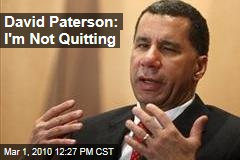 David Paterson: I'm Not Quitting