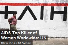 AIDS Top Killer of Women Worldwide: UN
