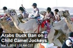 Arabs Buck Ban on Child Camel Jockeys