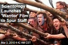 Scientology Launches 'Warrior' Film to Spur Staff