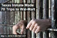 Texas Inmate Made 70 Trips to Wal-Mart