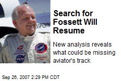 Search for Fossett Will Resume