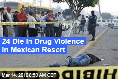 24 Die in Drug Violence in Mexican Resort
