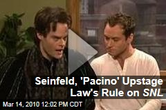 Seinfeld, 'Pacino' Upstage Law's Rule on SNL