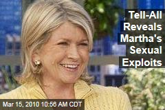 Tell-All Reveals Martha's Sexual Exploits