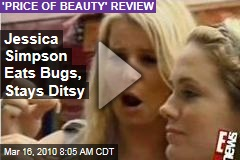 Jessica Simpson Eats Bugs, Stays Ditsy