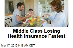 Middle Class Losing Health Insurance Fastest