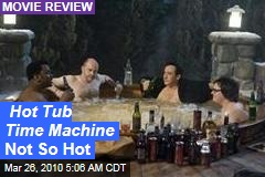 Hot Tub Time Machine Not So Hot