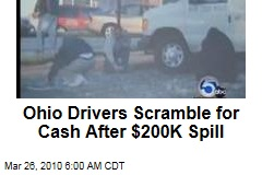 Ohio Drivers Scramble for Cash After $200K Spill