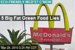 5 Big Fat Green Food Lies