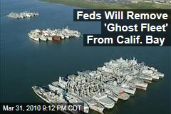 Feds Will Remove 'Ghost Fleet' From Calif. Bay