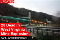 25 Dead in West Virginia Mine Explosion