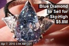 Blue Diamond to Sell for Sky-High $5.8M