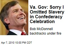 Va. Gov: Sorry I Omitted Slavery in Confederacy Celebration