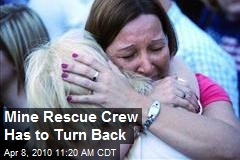 Mine Rescue Crew Has to Turn Back