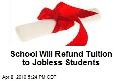 School Will Refund Tuition to Jobless Students