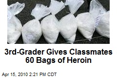 3rd-Grader Gives Classmates 60 Bags of Heroin