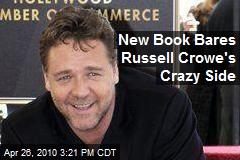 'I Will Kill You With My Bare Hands,' and Other Fun Tales of Russell Crowe - Russell Crowe - Gawker