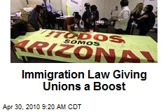 Immigration Law Giving Unions a Boost