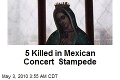 5 Killed in Mexican Concert Stampede