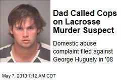 Dad Called Cops on Lacrosse Murder Suspect