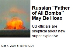"Russian ""Father of All Bombs"" May Be Hoax"