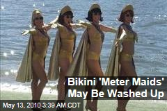 Bikini 'Meter Maids' May Be Washed Up
