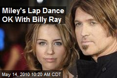 Miley's Lap Dance OK With Billy Ray