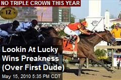 Lookin At Lucky Wins Preakness (Over First Dude)