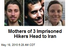 Mothers of 3 Imprisoned Hikers Head to Iran