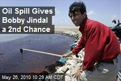 Oil Spill Gives Bobby Jindal a 2nd Chance