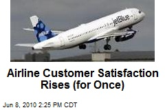 Airline Customer Satisfaction Rises (for Once)