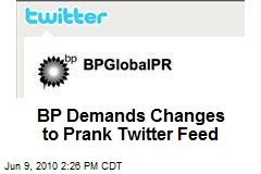 BP Demands Changes to Prank Twitter Feed