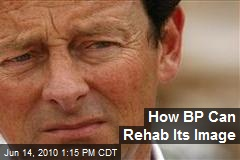 How BP Can Rehab Its Image