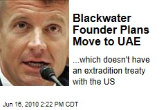 Blackwater Founder Plans Move to UAE