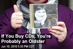 If You Buy CDs, You're Probably an Oldster