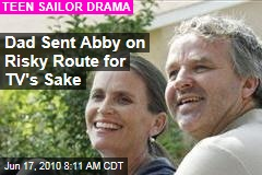 Dad Sent Abby on Risky Route for TV's Sake
